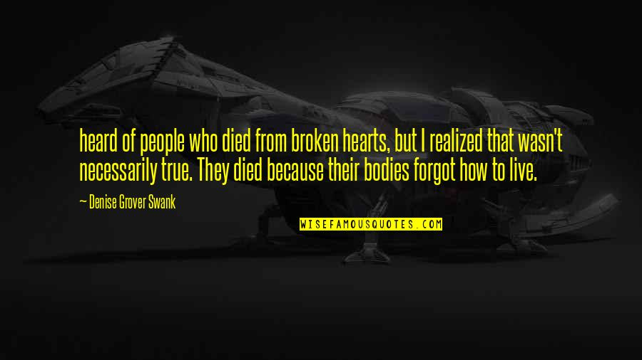 Denise Grover Swank Quotes By Denise Grover Swank: heard of people who died from broken hearts,