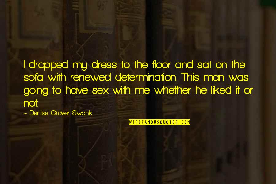 Denise Grover Swank Quotes By Denise Grover Swank: I dropped my dress to the floor and