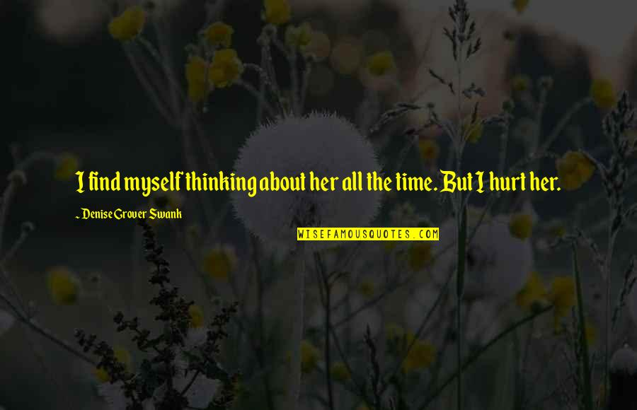 Denise Grover Swank Quotes By Denise Grover Swank: I find myself thinking about her all the