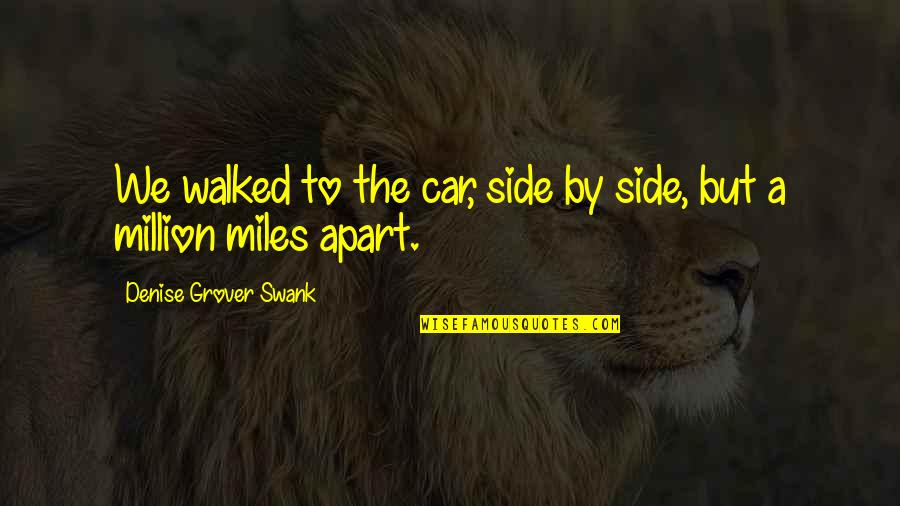 Denise Grover Swank Quotes By Denise Grover Swank: We walked to the car, side by side,