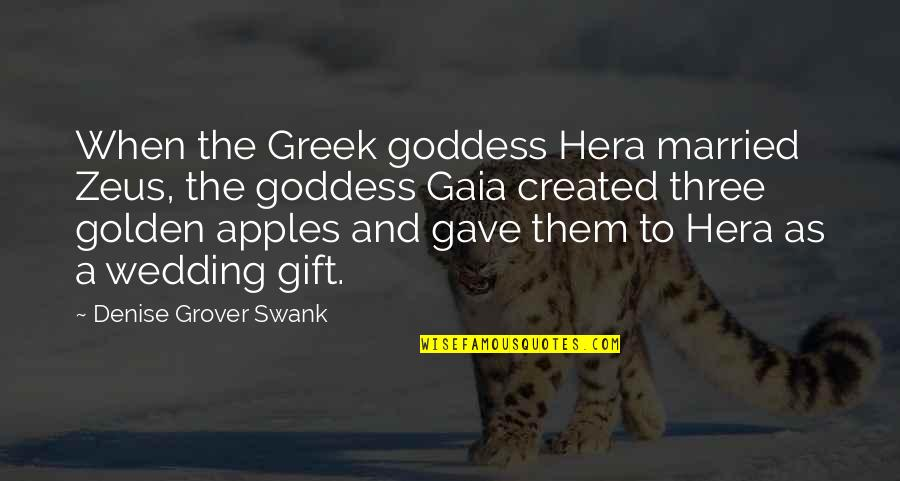 Denise Grover Swank Quotes By Denise Grover Swank: When the Greek goddess Hera married Zeus, the