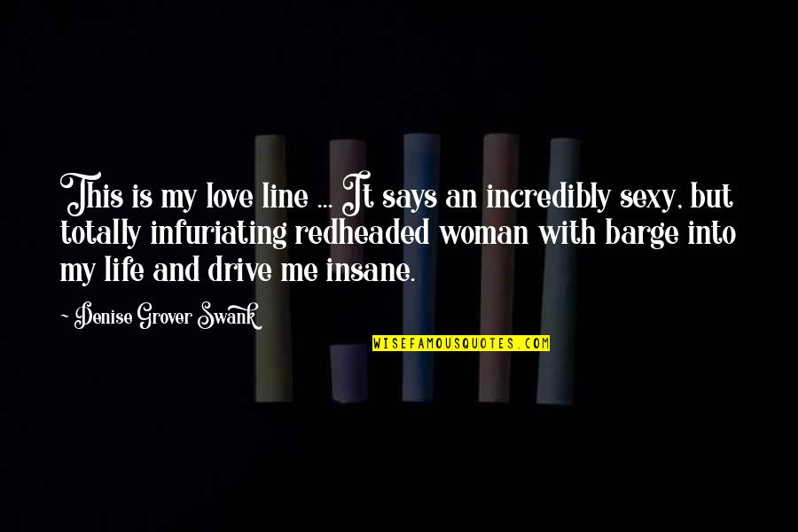 Denise Grover Swank Quotes By Denise Grover Swank: This is my love line ... It says