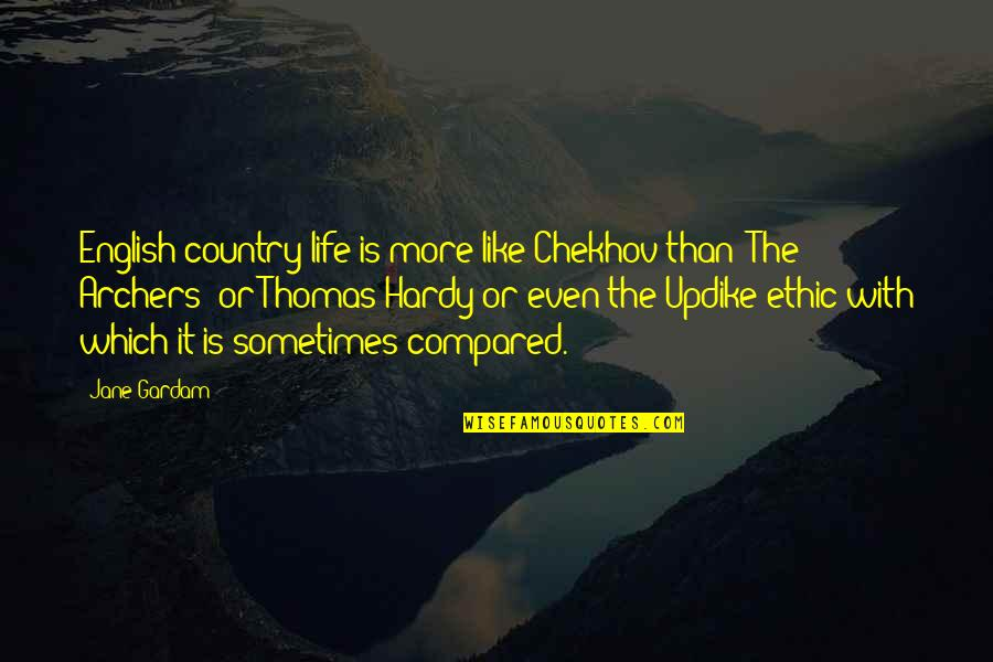 Dennis Lillee Famous Quotes By Jane Gardam: English country life is more like Chekhov than