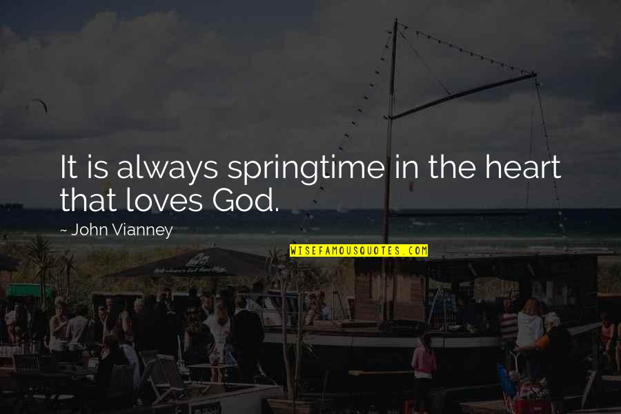 Dennis Lillee Famous Quotes By John Vianney: It is always springtime in the heart that