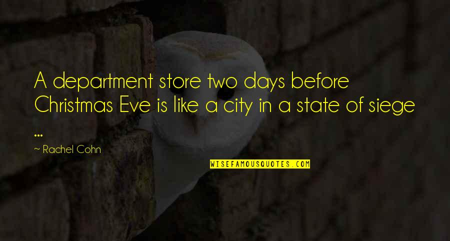 Department Store Quotes By Rachel Cohn: A department store two days before Christmas Eve