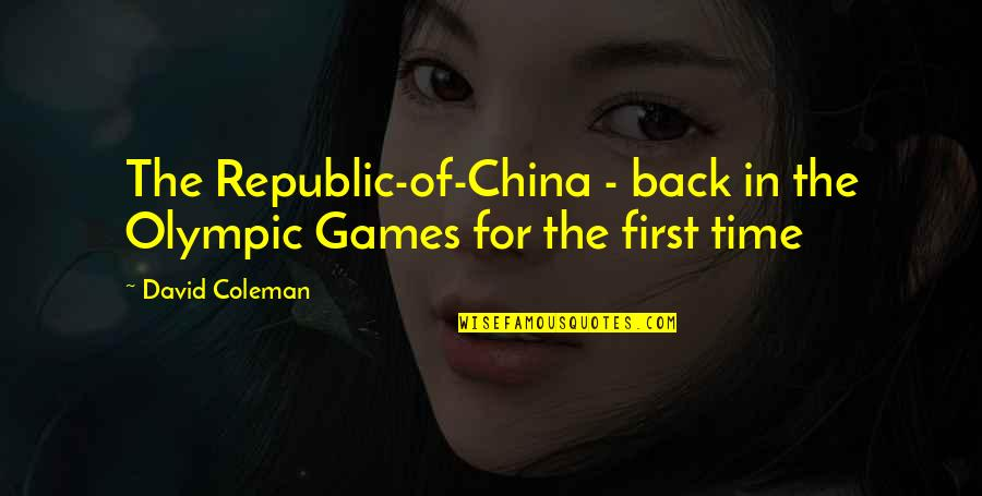 Depaul's Quotes By David Coleman: The Republic-of-China - back in the Olympic Games