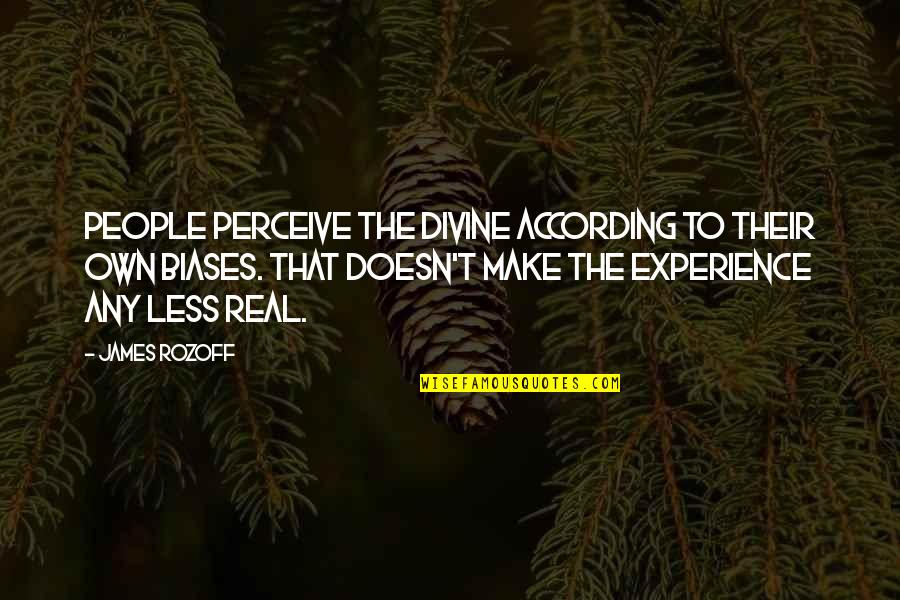 Derek Handley Quotes By James Rozoff: People perceive the divine according to their own