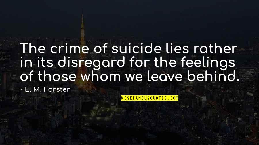 Derful Quotes By E. M. Forster: The crime of suicide lies rather in its