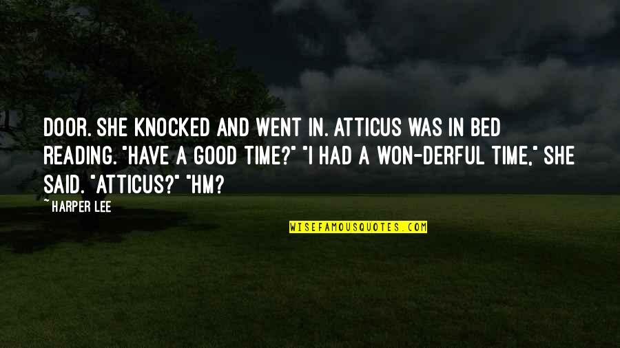 Derful Quotes By Harper Lee: Door. She knocked and went in. Atticus was