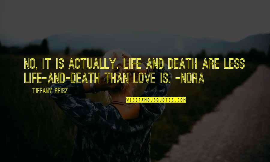 Derful Quotes By Tiffany Reisz: No, it is actually. Life and death are