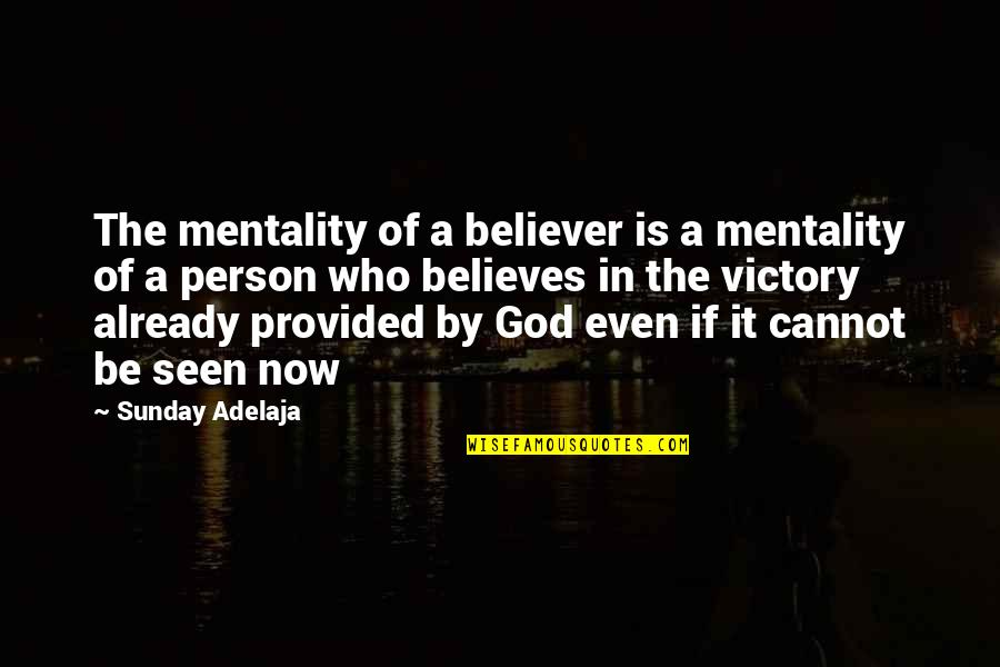 Deriving Quotes By Sunday Adelaja: The mentality of a believer is a mentality