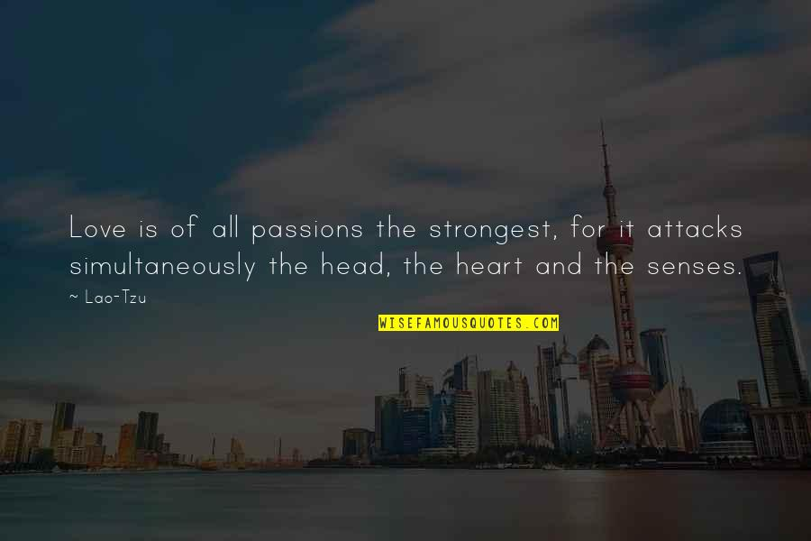 Derka Derka Quotes By Lao-Tzu: Love is of all passions the strongest, for