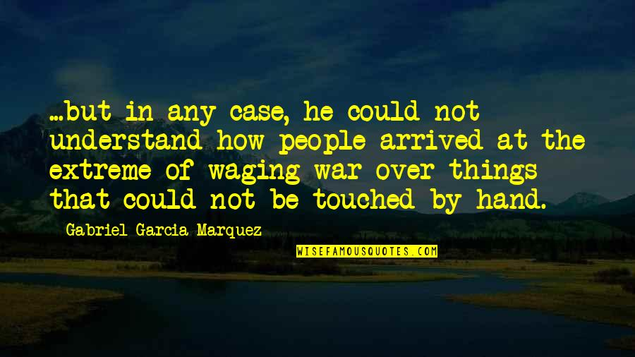Derrick Dunne Quotes By Gabriel Garcia Marquez: ...but in any case, he could not understand