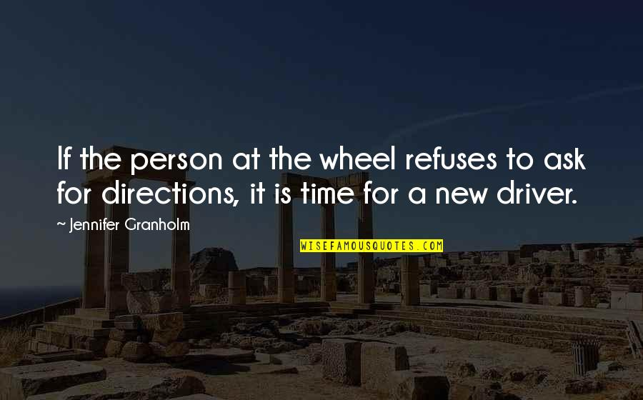 Desert Night Sky Quotes By Jennifer Granholm: If the person at the wheel refuses to