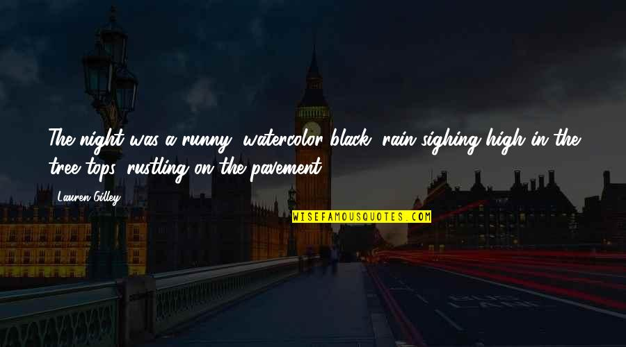 Desert Night Sky Quotes By Lauren Gilley: The night was a runny, watercolor black, rain
