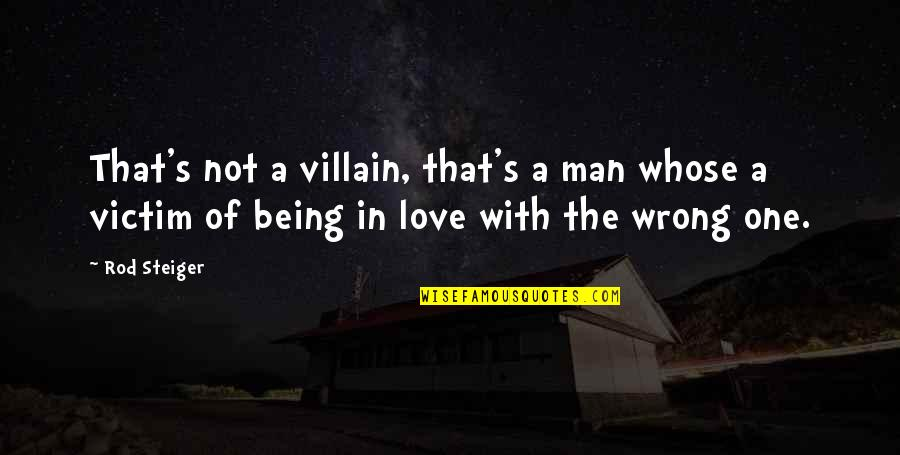Desert Night Sky Quotes By Rod Steiger: That's not a villain, that's a man whose