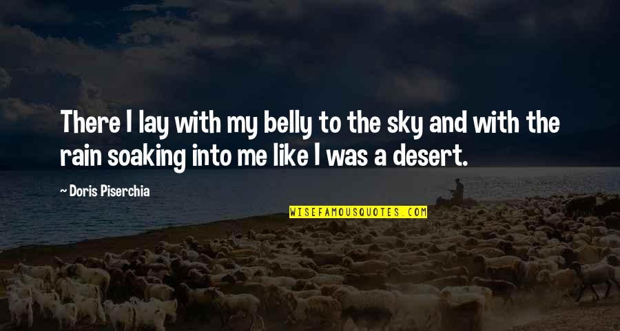 Desert Rain Quotes By Doris Piserchia: There I lay with my belly to the