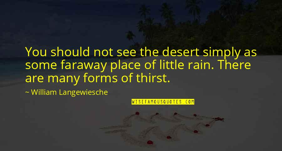 Desert Rain Quotes By William Langewiesche: You should not see the desert simply as