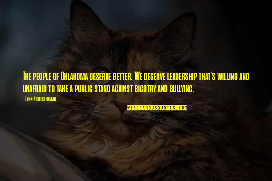 Deserve Better Quotes By Lynn Schusterman: The people of Oklahoma deserve better. We deserve