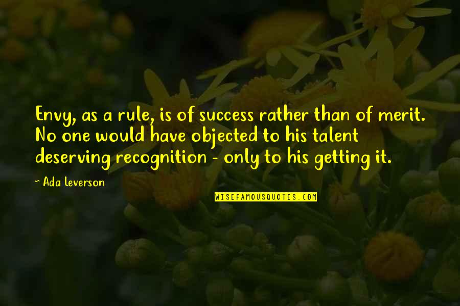Deserving Success Quotes By Ada Leverson: Envy, as a rule, is of success rather