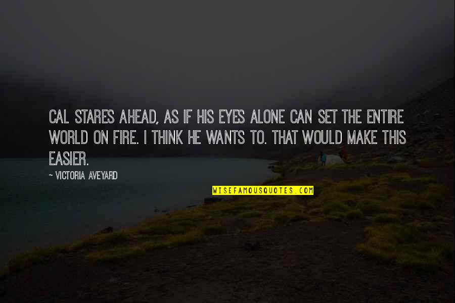 Designer Handbags Quotes By Victoria Aveyard: Cal stares ahead, as if his eyes alone