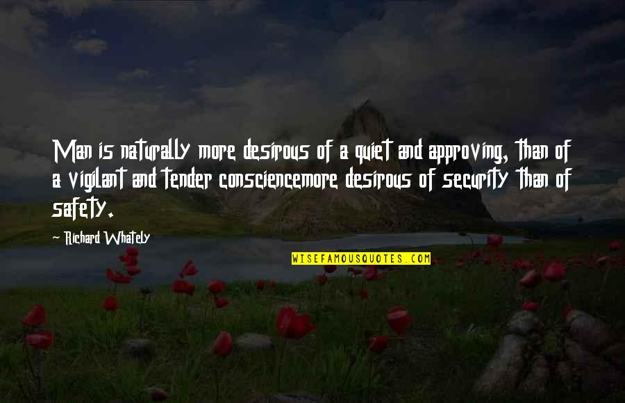 Desirous Quotes By Richard Whately: Man is naturally more desirous of a quiet