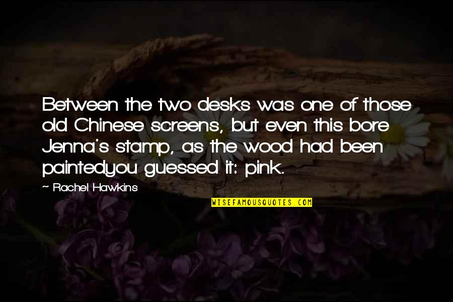 Desks Quotes By Rachel Hawkins: Between the two desks was one of those