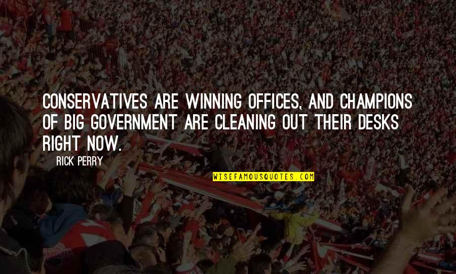 Desks Quotes By Rick Perry: Conservatives are winning offices, and champions of big