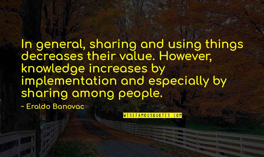 Desmond Hume Quotes By Eraldo Banovac: In general, sharing and using things decreases their