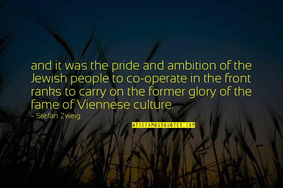 Desmond Hume Quotes By Stefan Zweig: and it was the pride and ambition of