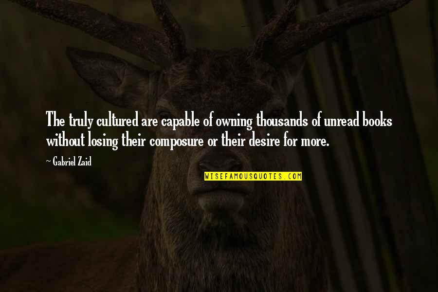 Desolated Quotes By Gabriel Zaid: The truly cultured are capable of owning thousands