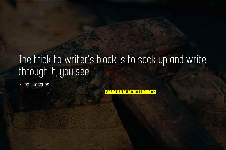 Desolated Quotes By Jeph Jacques: The trick to writer's block is to sack