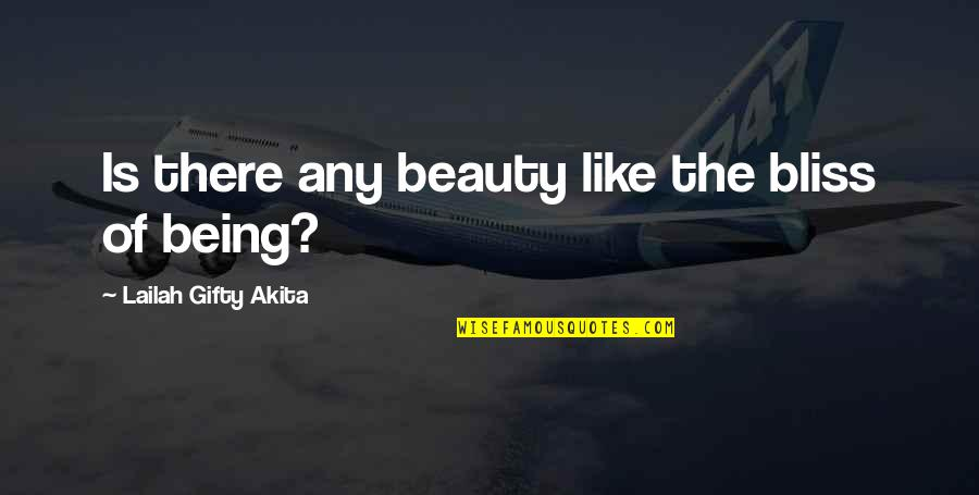 Desolute Quotes By Lailah Gifty Akita: Is there any beauty like the bliss of