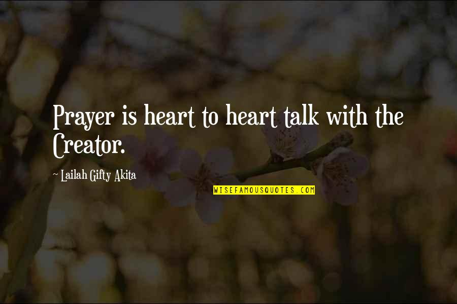 Despair Christian Quotes By Lailah Gifty Akita: Prayer is heart to heart talk with the