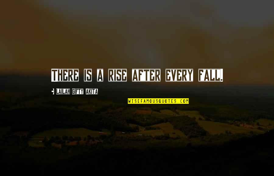 Despair Christian Quotes By Lailah Gifty Akita: There is a rise after every fall.