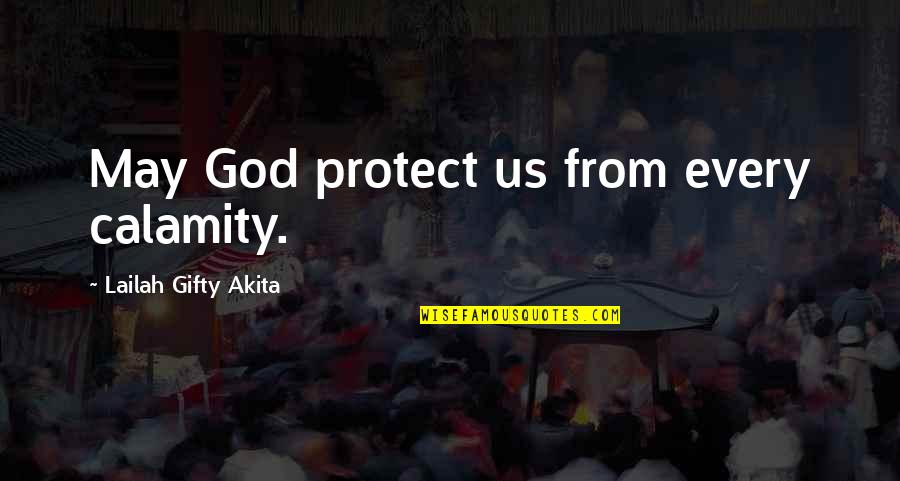 Despair Christian Quotes By Lailah Gifty Akita: May God protect us from every calamity.