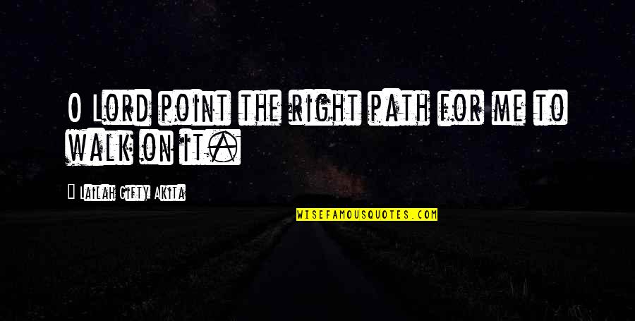 Despair Christian Quotes By Lailah Gifty Akita: O Lord point the right path for me