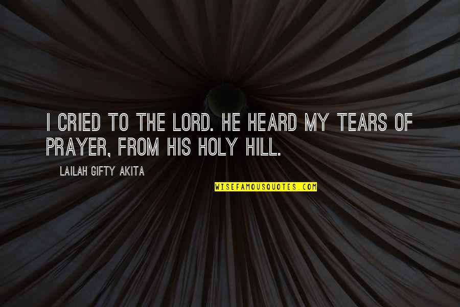 Despair Christian Quotes By Lailah Gifty Akita: I cried to the Lord. He heard my