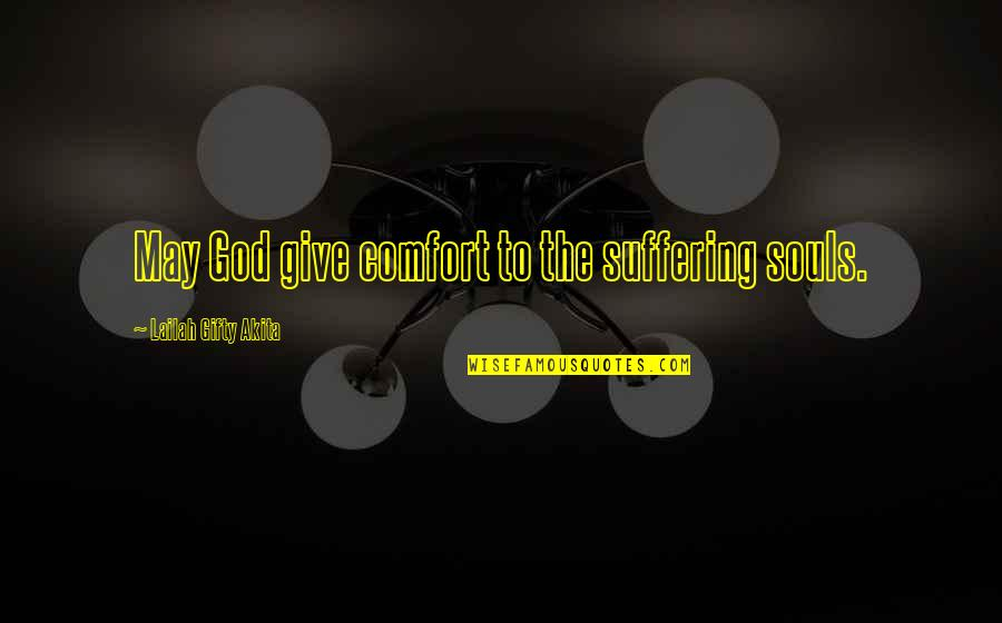 Despair Christian Quotes By Lailah Gifty Akita: May God give comfort to the suffering souls.