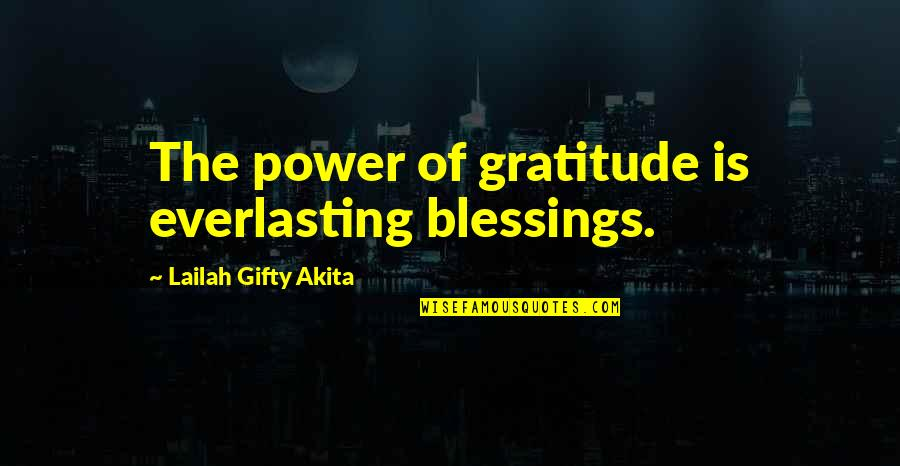 Despair Christian Quotes By Lailah Gifty Akita: The power of gratitude is everlasting blessings.