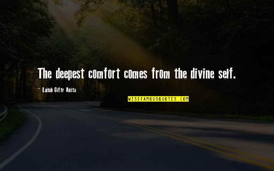 Despair Christian Quotes By Lailah Gifty Akita: The deepest comfort comes from the divine self.