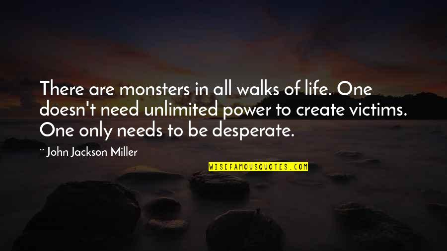 Desperate Quotes By John Jackson Miller: There are monsters in all walks of life.