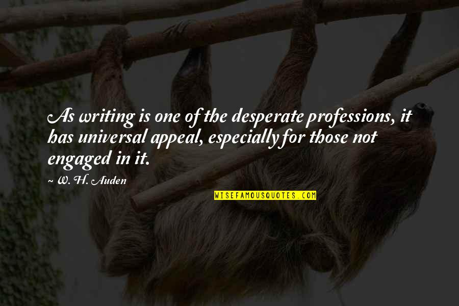 Desperate Quotes By W. H. Auden: As writing is one of the desperate professions,