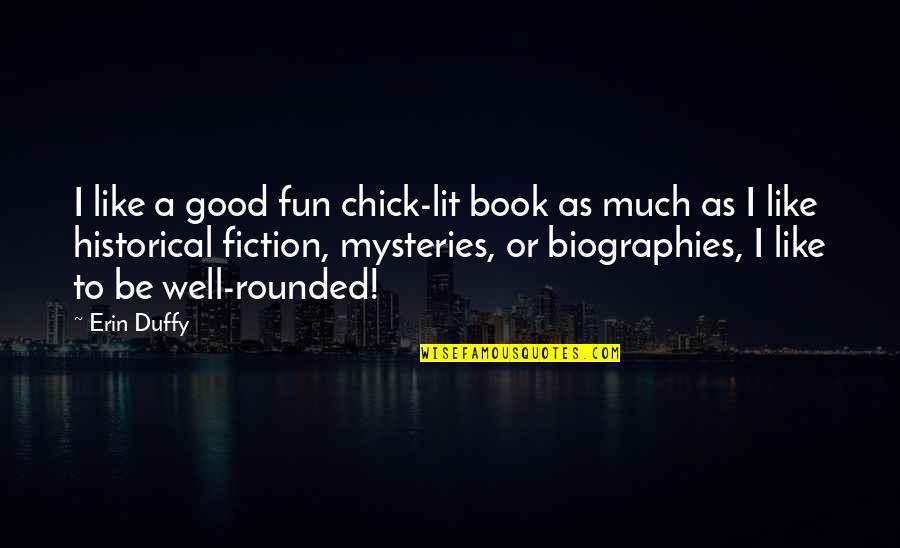 Despicable Me 2 Minions Funny Quotes By Erin Duffy: I like a good fun chick-lit book as