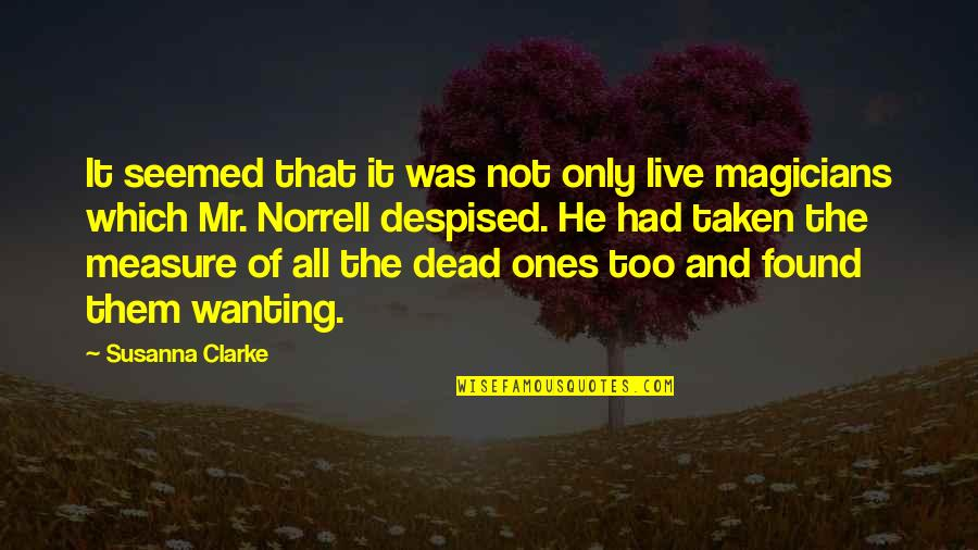 Despised Quotes By Susanna Clarke: It seemed that it was not only live