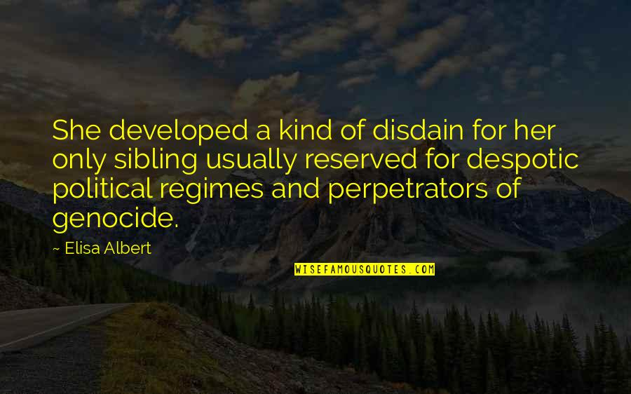 Despotic Quotes By Elisa Albert: She developed a kind of disdain for her
