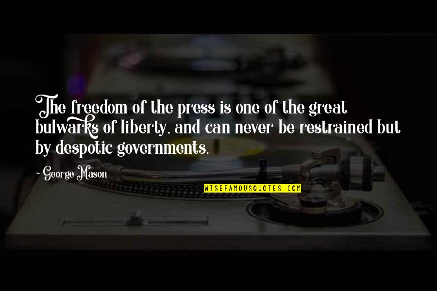 Despotic Quotes By George Mason: The freedom of the press is one of