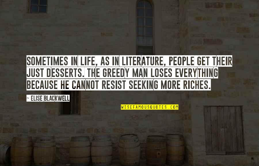 Desserts Quotes By Elise Blackwell: Sometimes in life, as in literature, people get