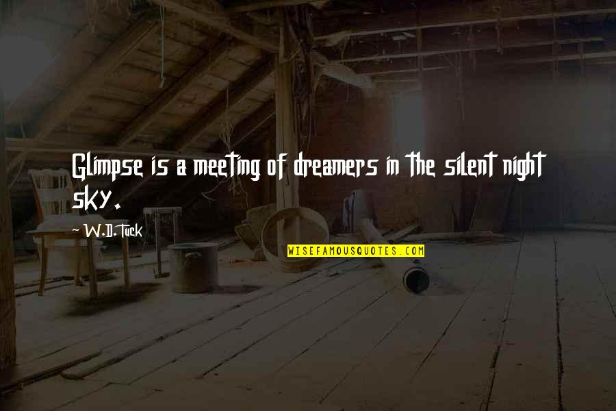 Destilar Quotes By W.D. Tuck: Glimpse is a meeting of dreamers in the