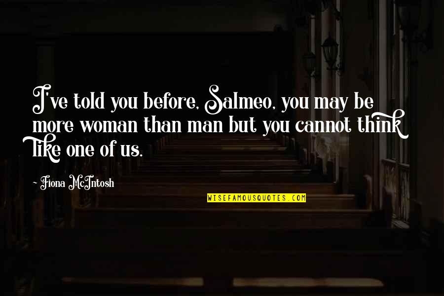 Destinate Quotes By Fiona McIntosh: I've told you before, Salmeo, you may be